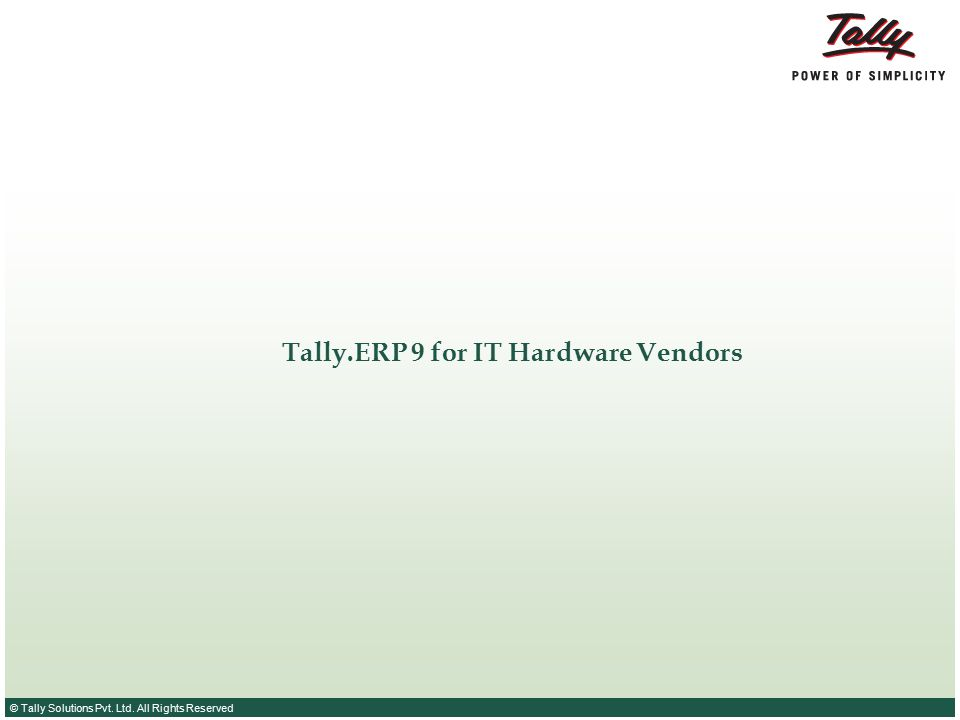 © Tally Solutions Pvt.Ltd. All Rights Reserved 22 © Tally Solutions Pvt.