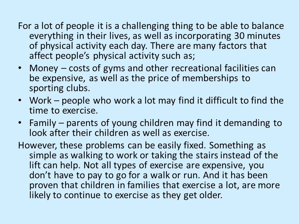 For a lot of people it is a challenging thing to be able to balance everything in their lives, as well as incorporating 30 minutes of physical activity each day.