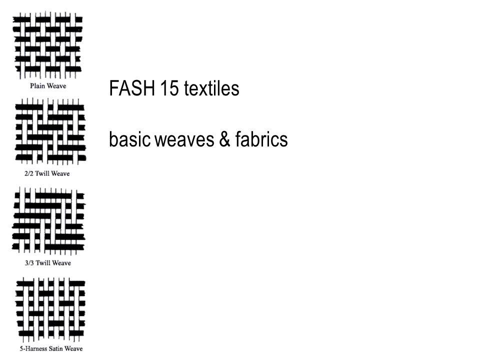 FASH 15 textiles basic weaves & fabrics