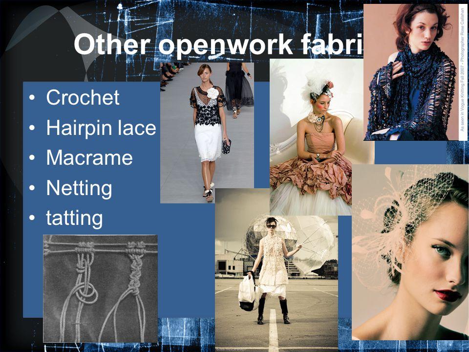 Other openwork fabrics Crochet Hairpin lace Macrame Netting tatting