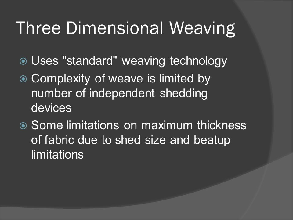 Three Dimensional Weaving  Uses