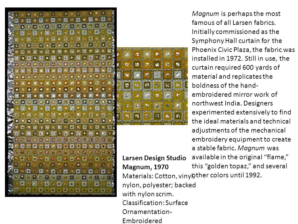 Larsen Design Studio Magnum, 1970 Materials: Cotton, vinyl, nylon, polyester; backed with nylon scrim. Classification: Surface Ornamentation- Embroide
