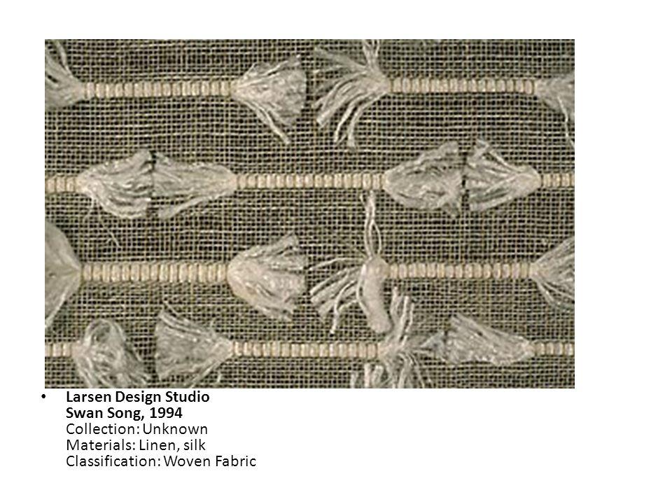 Larsen Design Studio Swan Song, 1994 Collection: Unknown Materials: Linen, silk Classification: Woven Fabric