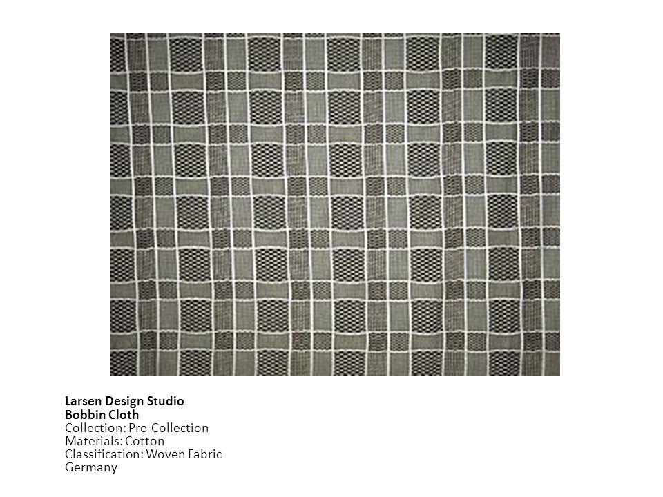 Larsen Design Studio Bobbin Cloth Collection: Pre-Collection Materials: Cotton Classification: Woven Fabric Germany
