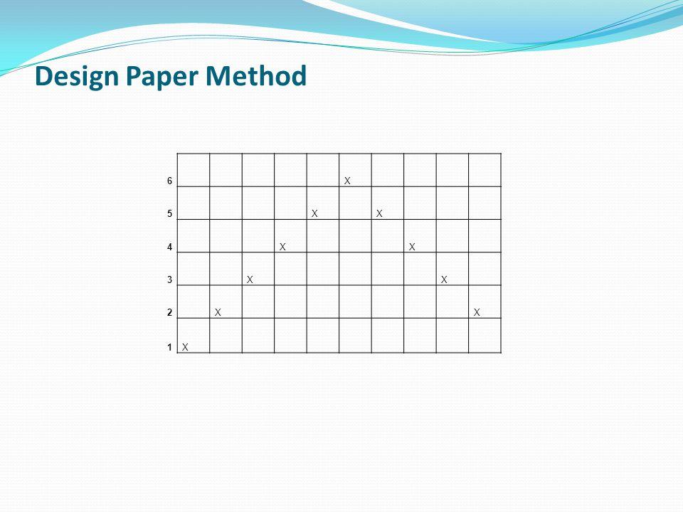 Design Paper Method 6 X 5 X X 4 X X 3 X X 2 X X 1X