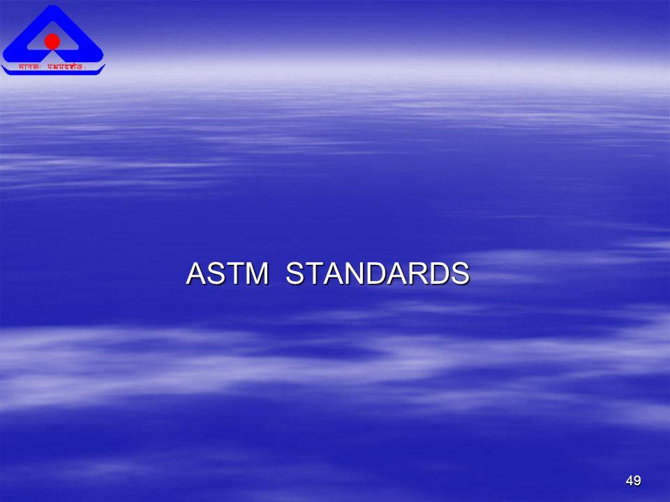 49 ASTM STANDARDS ASTM STANDARDS