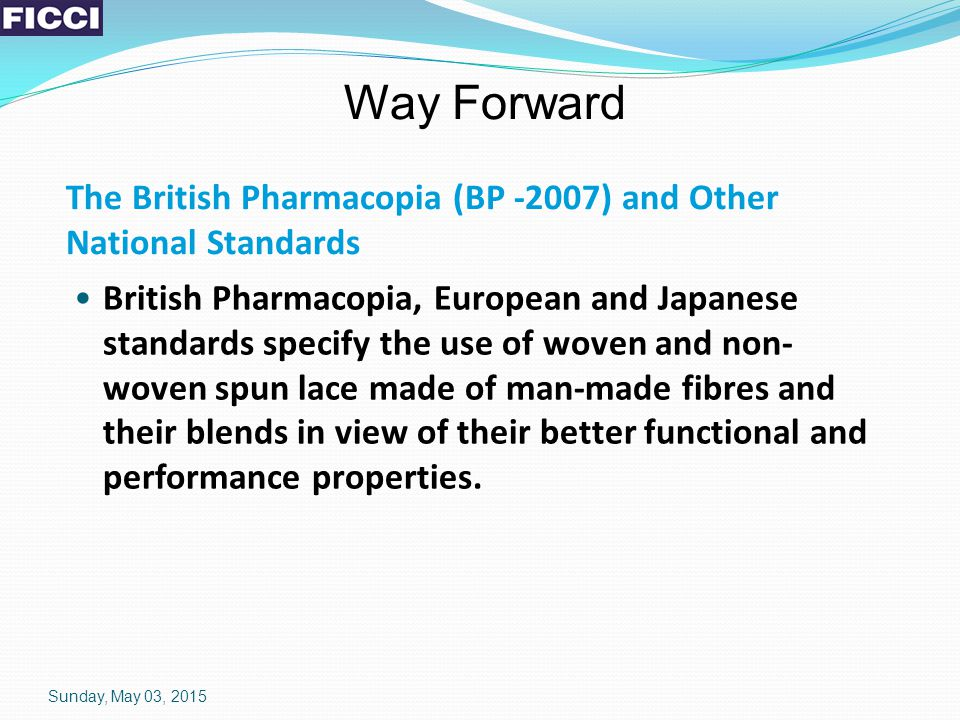 Way Forward The British Pharmacopia (BP -2007) and Other National Standards British Pharmacopia, European and Japanese standards specify the use of wo