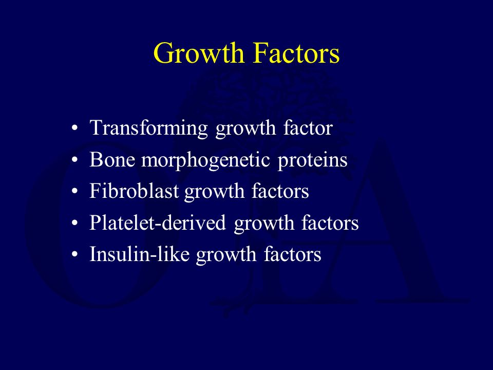 Growth Factors Transforming growth factor Bone morphogenetic proteins Fibroblast growth factors Platelet-derived growth factors Insulin-like growth factors