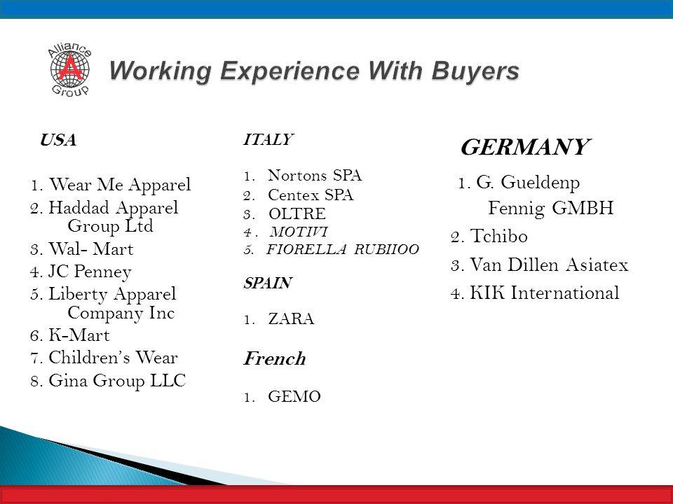 GERMANY 1. G. Gueldenp Fennig GMBH 2. Tchibo 3. Van Dillen Asiatex 4. KIK International USA 1. Wear Me Apparel 2. Haddad Apparel Group Ltd 3. Wal- Mar