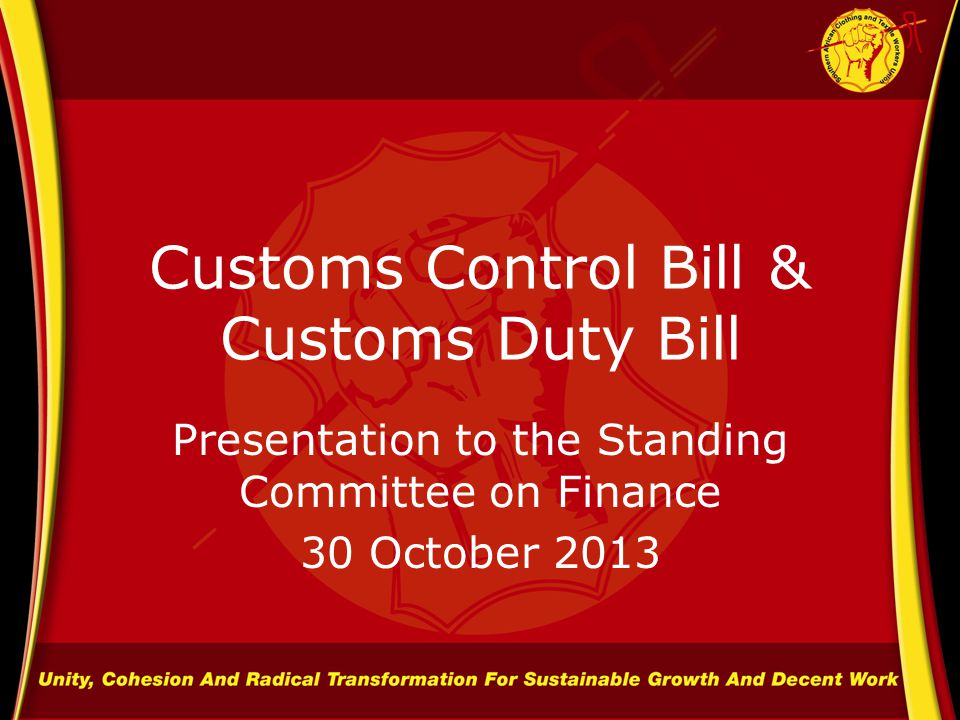 Customs Control Bill & Customs Duty Bill Presentation to the Standing Committee on Finance 30 October 2013