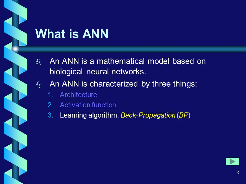 3 What is ANN b b An ANN is a mathematical model based on biological neural networks.