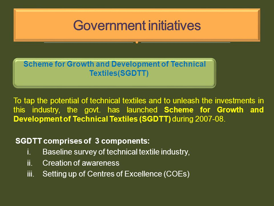 To tap the potential of technical textiles and to unleash the investments in this industry, the govt.