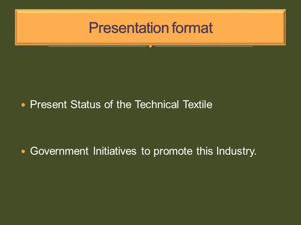 Present Status of the Technical Textile Government Initiatives to promote this Industry.