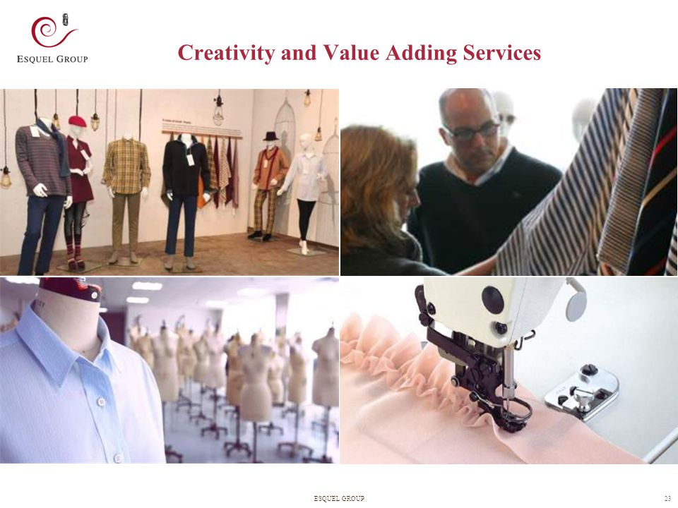 23ESQUEL GROUP Creativity and Value Adding Services