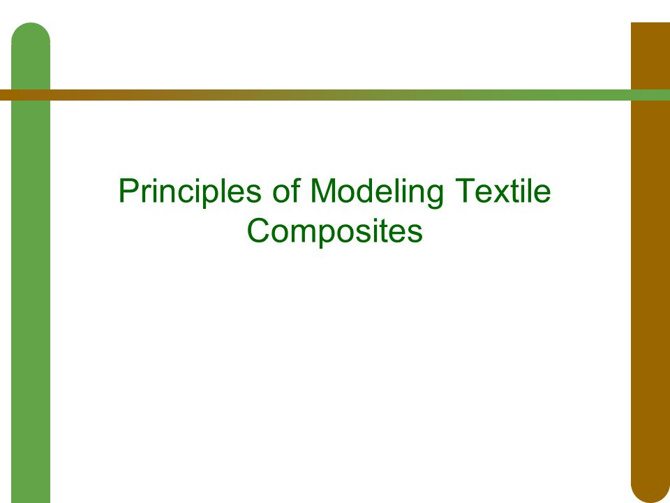 Principles of Modeling Textile Composites