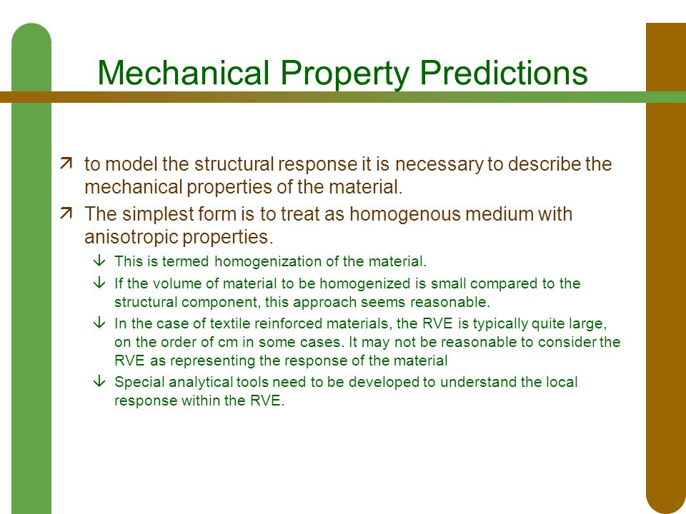Mechanical Property Predictions  to model the structural response it is necessary to describe the mechanical properties of the material.  The simple