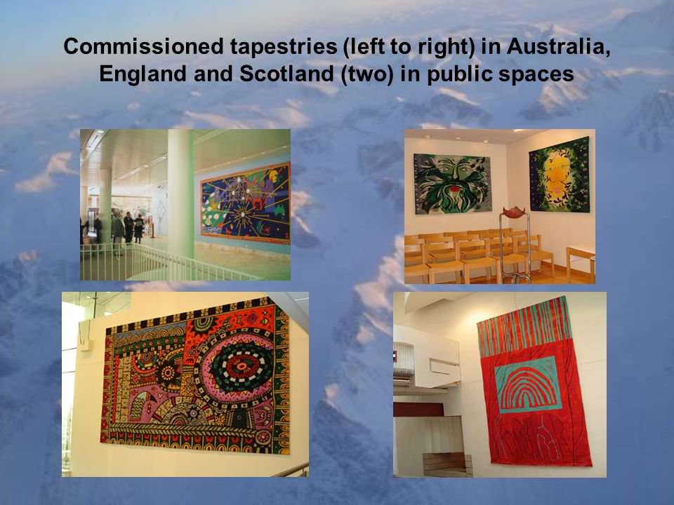 Commissioned tapestries (left to right) in Australia, England and Scotland (two) in public spaces