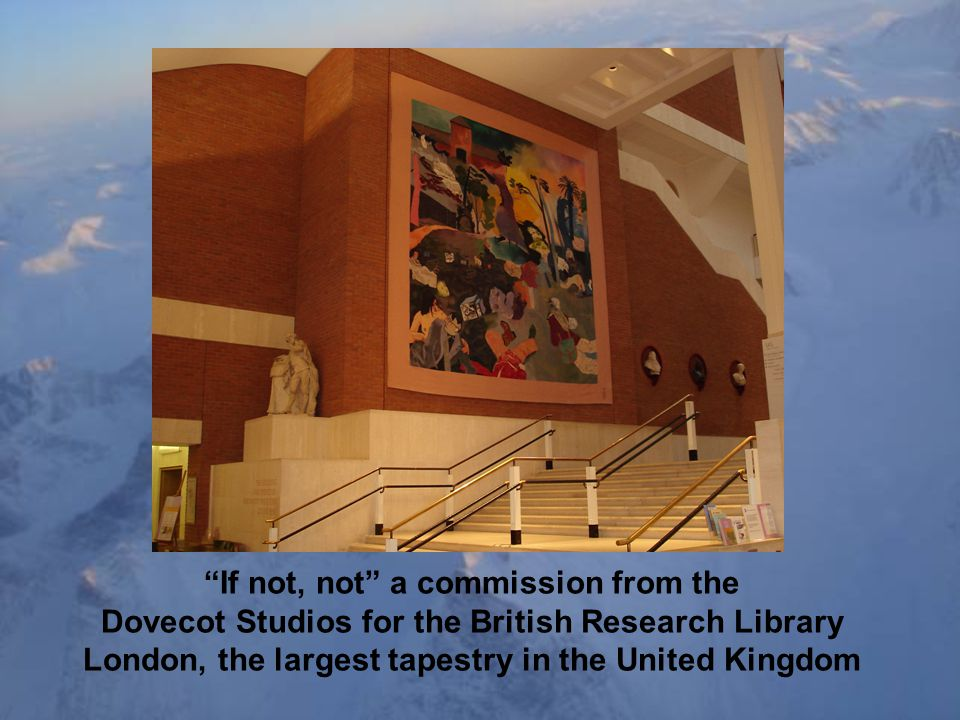 If not, not a commission from the Dovecot Studios for the British Research Library London, the largest tapestry in the United Kingdom