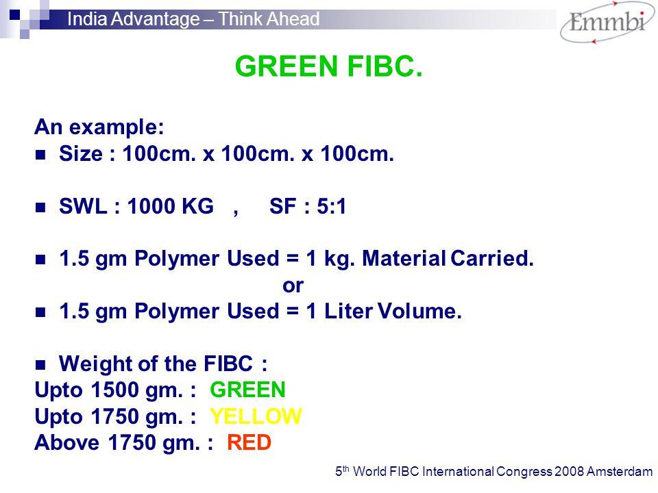 GREEN FIBC. An example: Size : 100cm. x 100cm. x 100cm.