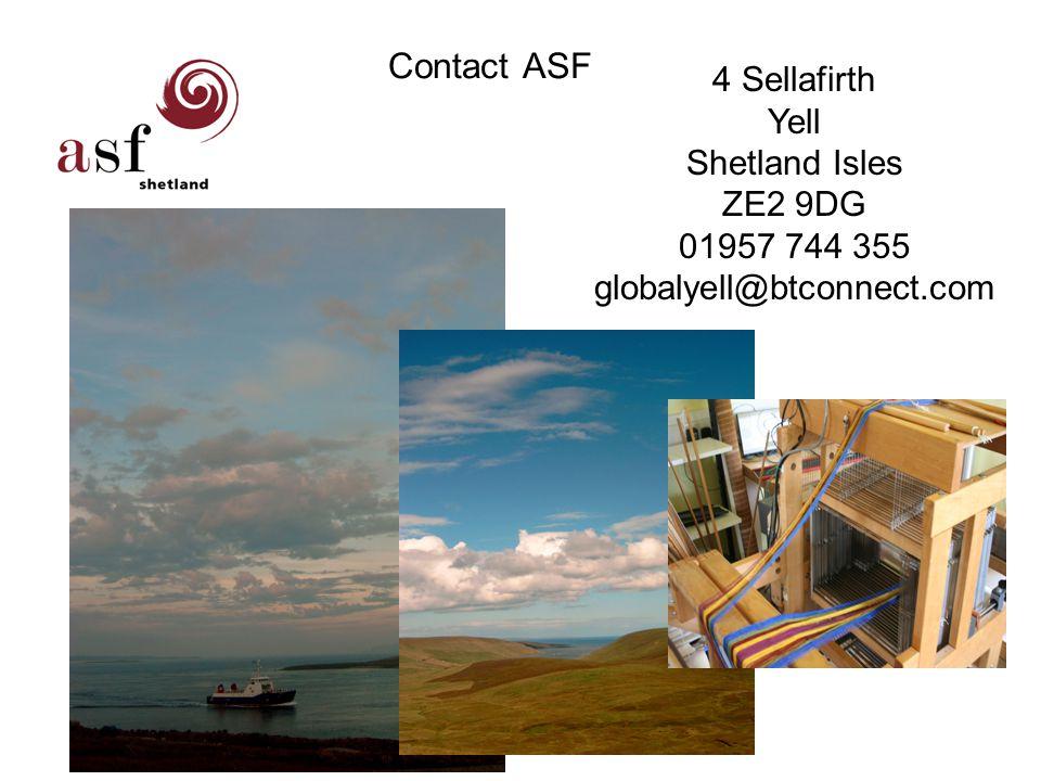 Contact ASF 4 Sellafirth Yell Shetland Isles ZE2 9DG 01957 744 355 globalyell@btconnect.com