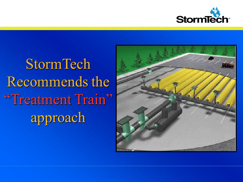 "StormTech Recommends the ""Treatment Train"" approach"