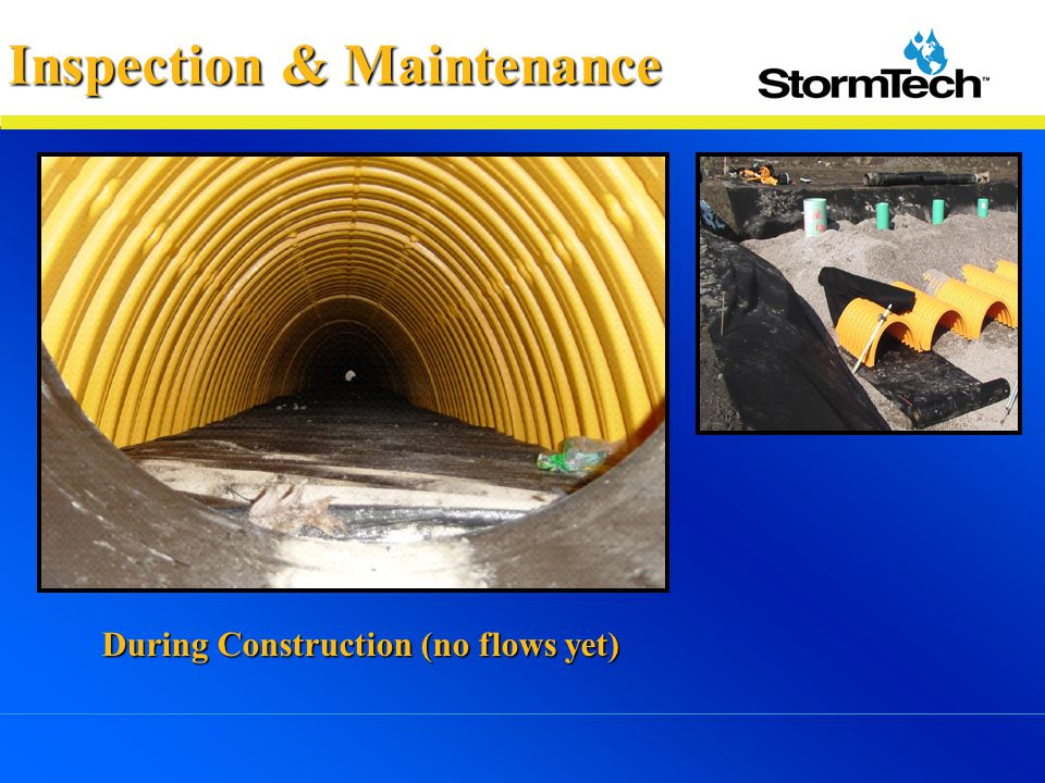 During Construction (no flows yet) Inspection & Maintenance