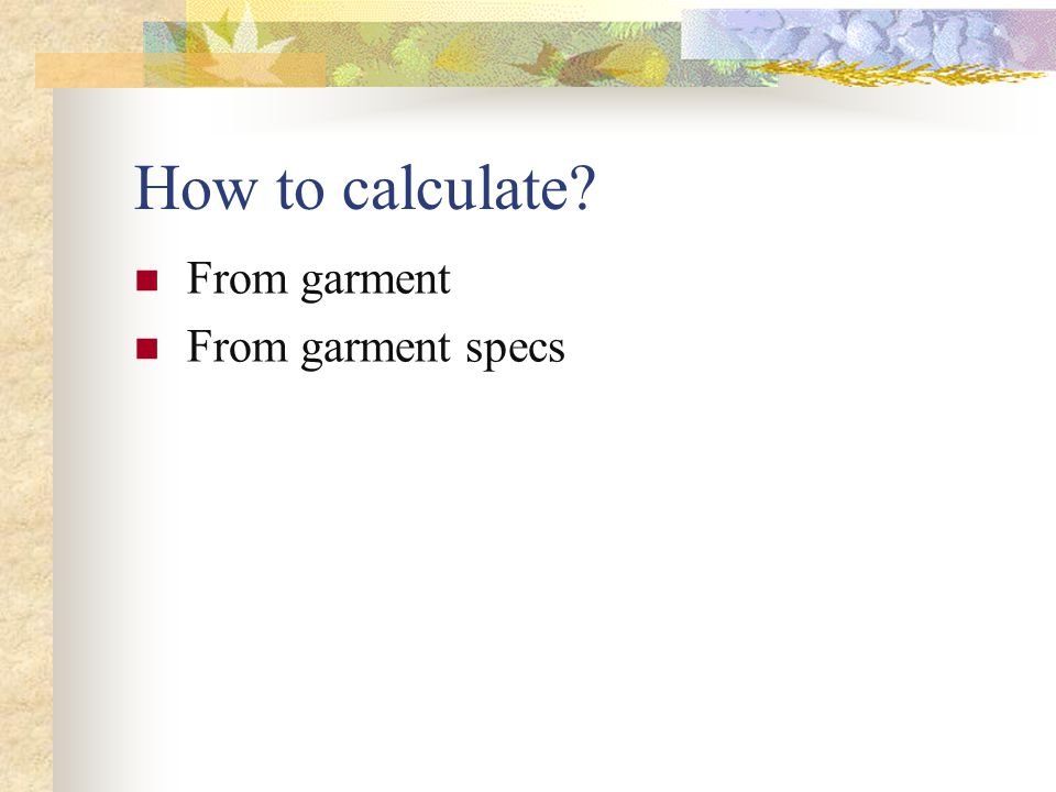 How to calculate From garment From garment specs