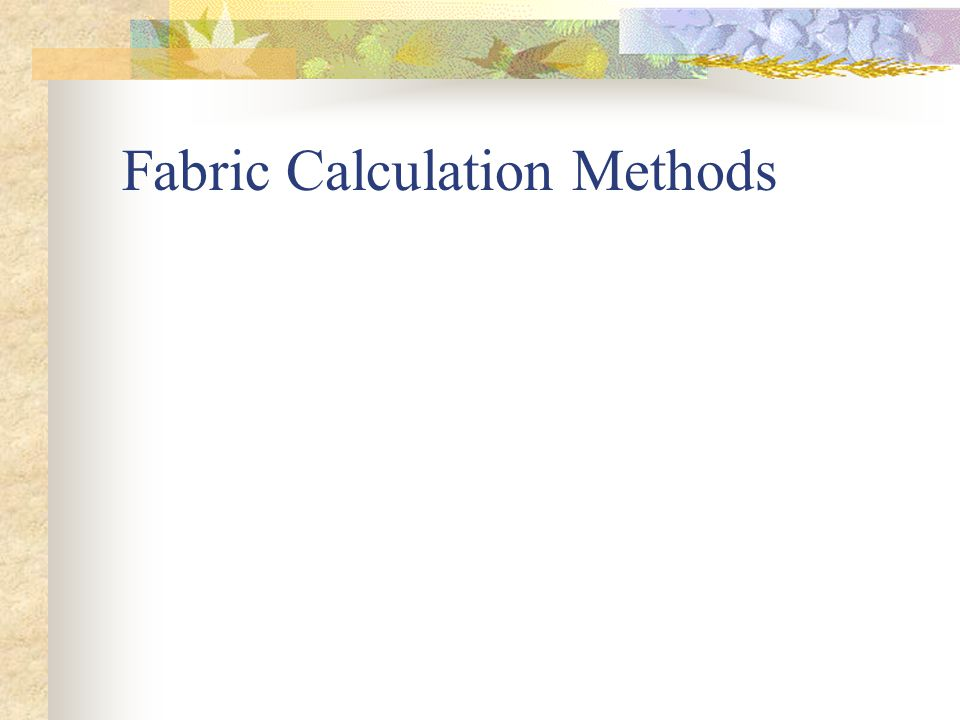 Fabric Calculation Methods