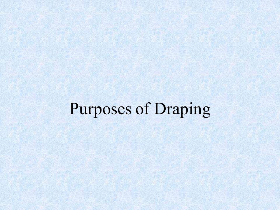 Purposes of Draping