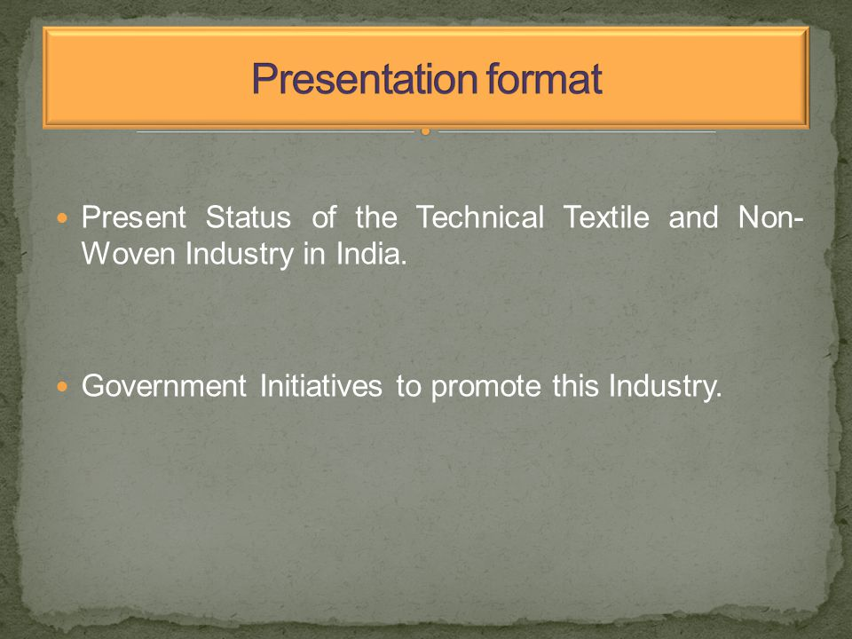 Present Status of the Technical Textile and Non- Woven Industry in India.