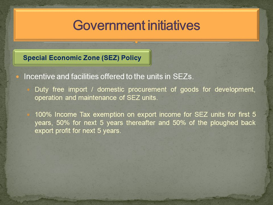 Incentive and facilities offered to the units in SEZs.