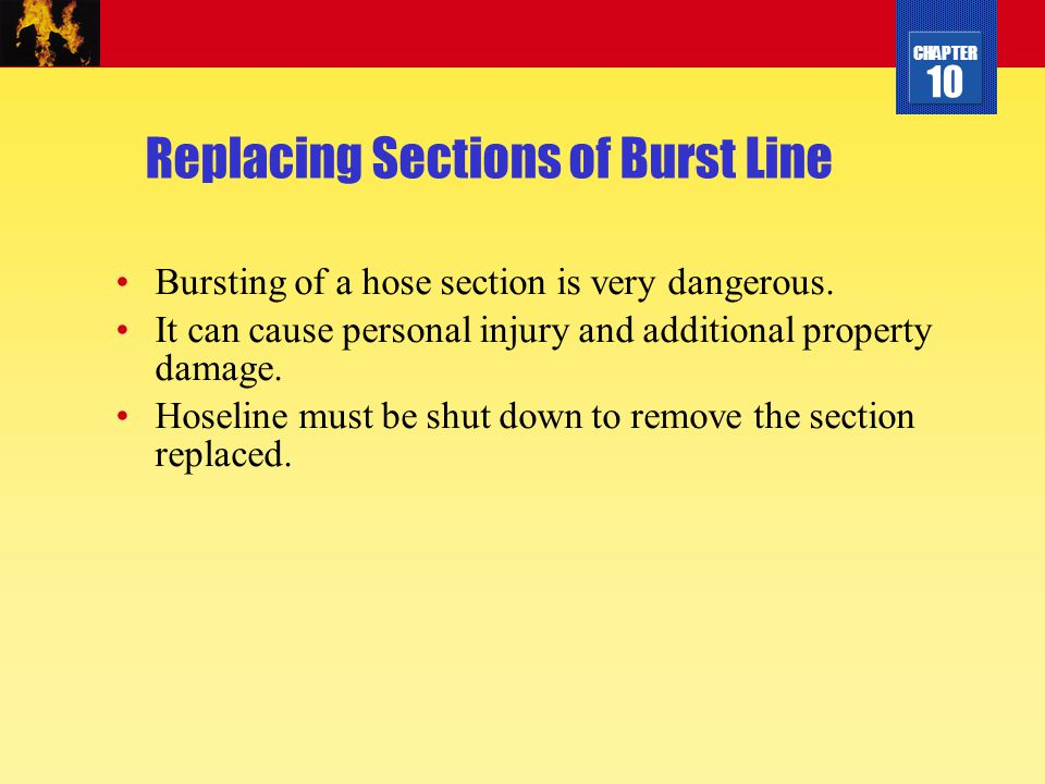 CHAPTER 10 Replacing Sections of Burst Line Bursting of a hose section is very dangerous. It can cause personal injury and additional property damage.