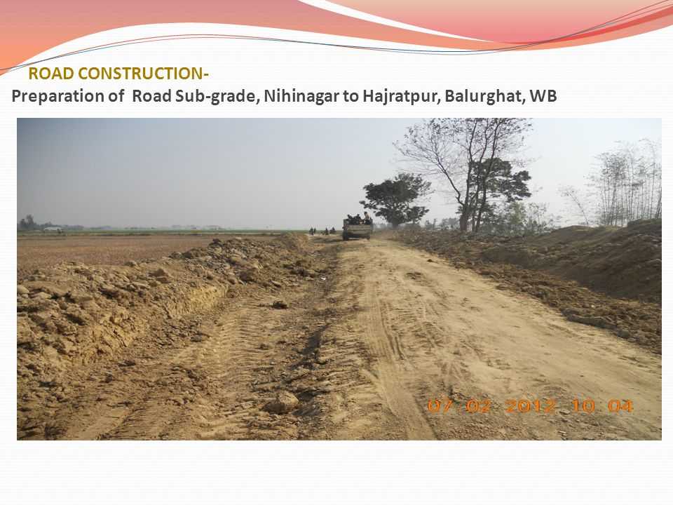 ROAD CONSTRUCTION- Preparation of Road Sub-grade, Nihinagar to Hajratpur, Balurghat, WB