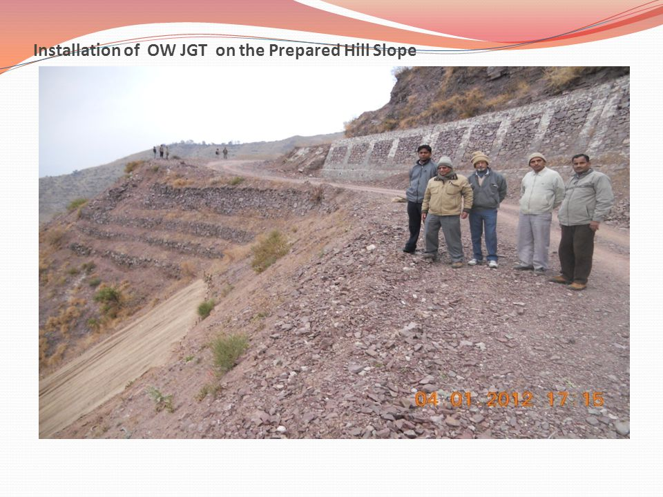 Installation of OW JGT on the Prepared Hill Slope