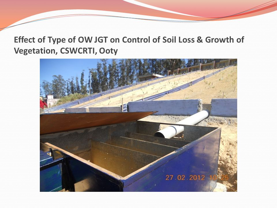 Effect of Type of OW JGT on Control of Soil Loss & Growth of Vegetation, CSWCRTI, Ooty