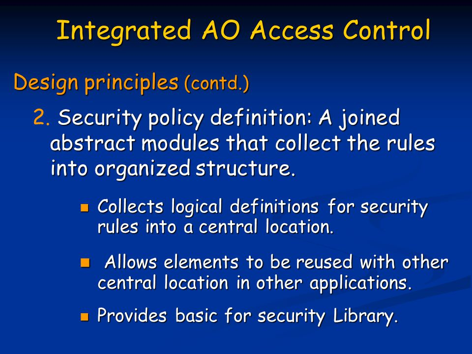 Security policy definition: A joined abstract modules that collect the rules into organized structure.