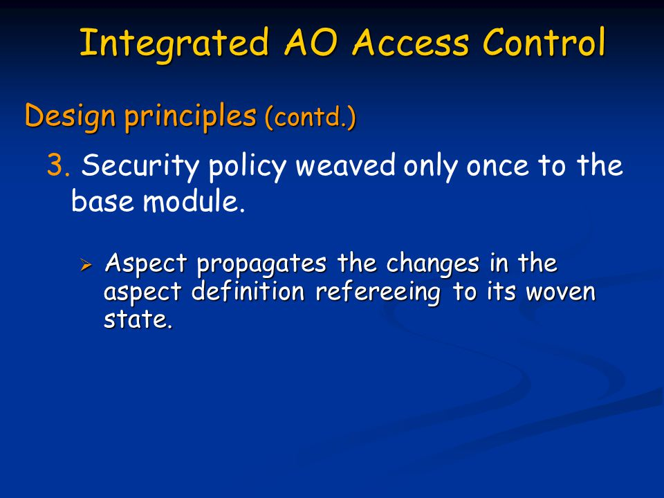 3. Security policy weaved only once to the base module.