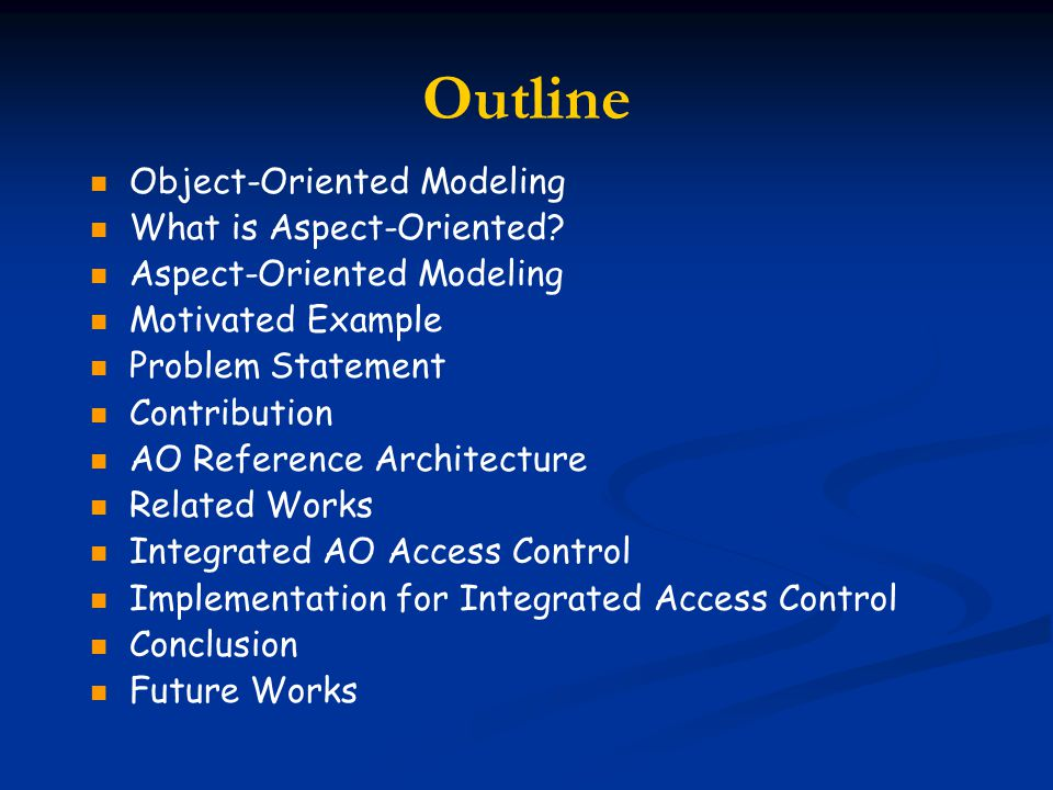 Outline Object-Oriented Modeling What is Aspect-Oriented.