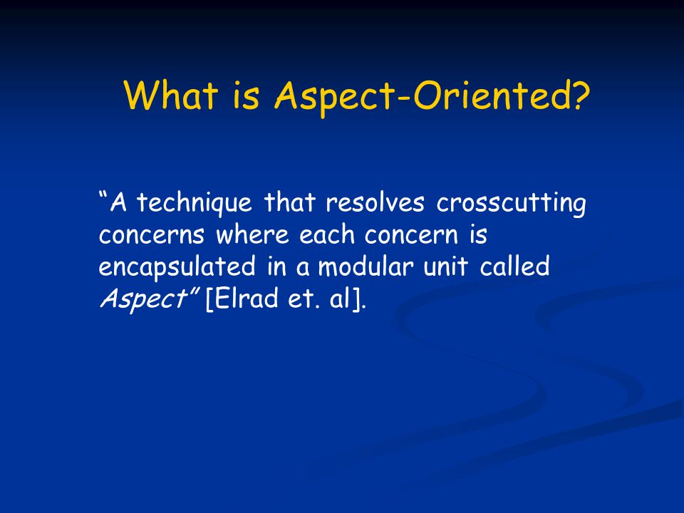 What is Aspect-Oriented.