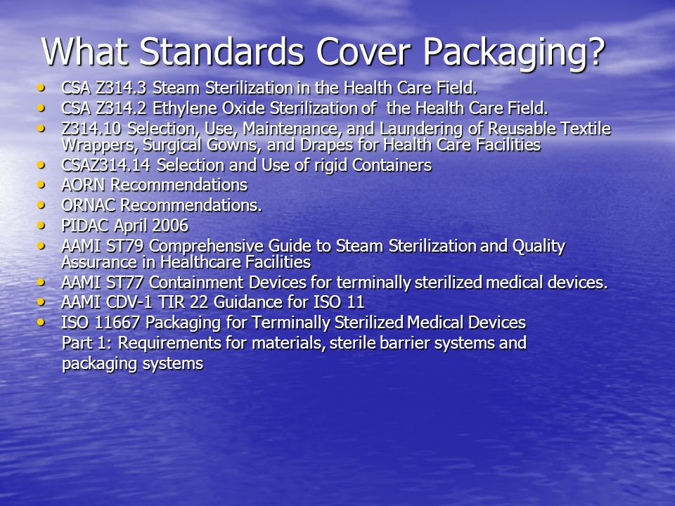 Recommended Practices  These recommended practices provide guidelines for the evaluation, selection, and use of packaging systems the evaluation, selection, and use of packaging systems for items to be sterilized.