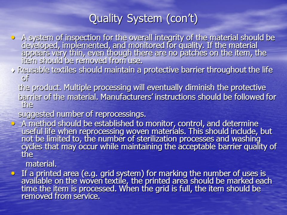 Quality System (con't) A system of inspection for the overall integrity of the material should be developed, implemented, and monitored for quality. I