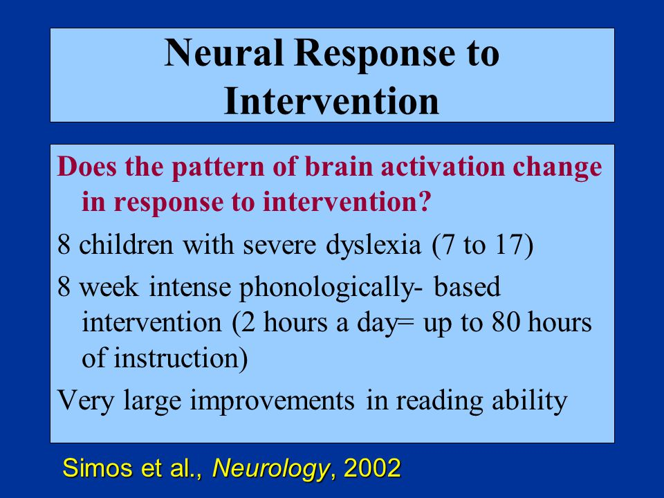 Neural Response to Intervention Does the pattern of brain activation change in response to intervention.