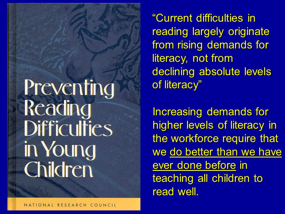 However, now that we know the fundamental cause of most dyslexia—we define it by the presence of weakness in the phonological domain of language Children with weaknesses in the phonological domain-regardless of their level of performance on a test of general IQ, struggle in early reading for the same reason—lack of phonological skill Regardless of level of general IQ, these children require the same type of explicit and systematic support for the development of early phonemic reading skills in order to make normal progress in learning to read