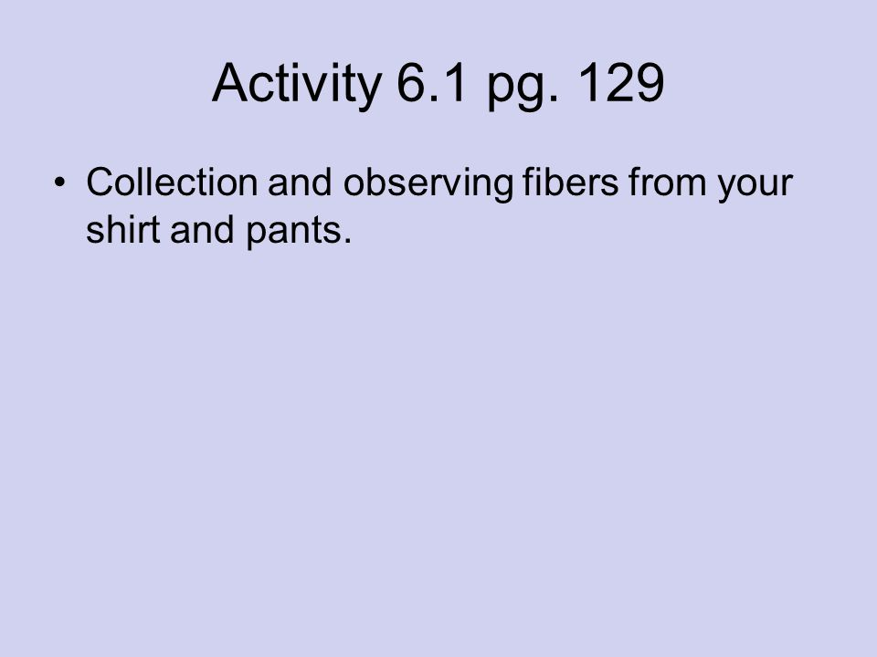 Sources & Types of Fibers Fibers can occur naturally (plant and animal fibers) Or Fibers can also be man-made (synthetic).
