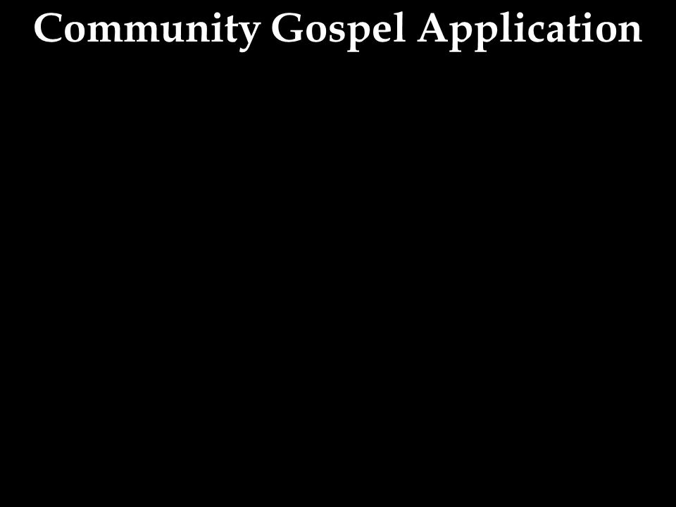 Community Gospel Application