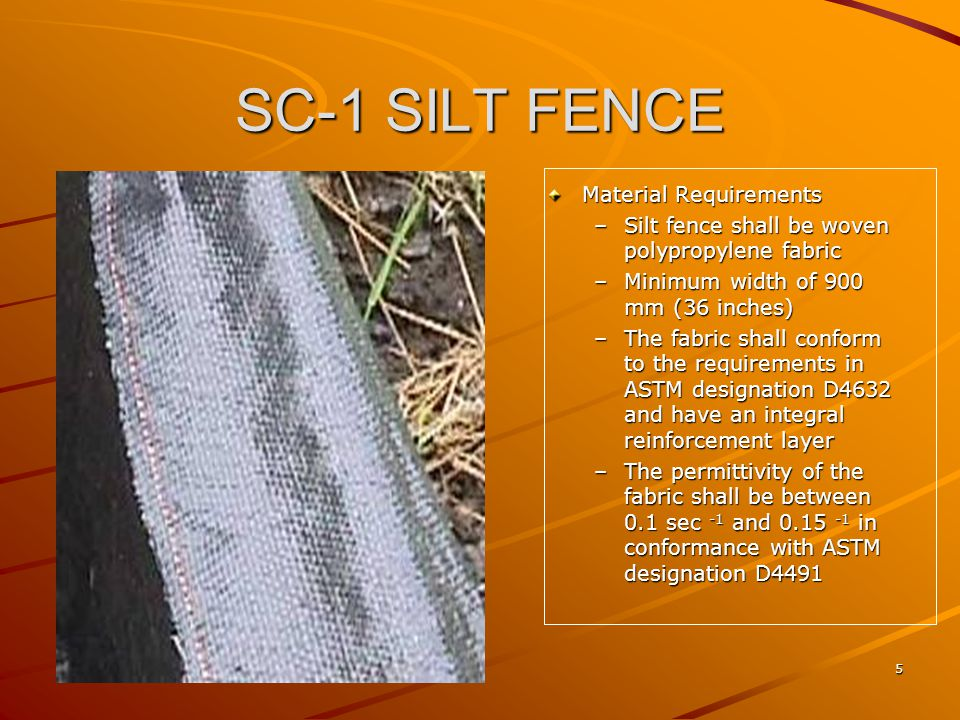 6 SC-1 SILT FENCE Stakes Requirements –Wood stakes shall be commercial quality lumber –Stake dimensions: 50 x 50 mm by 1200 mm in length –Stakes shall be free from decay, splits or cracks longer than the thickness of the stakes –Bar reinforcement may be used, and its size shall equal to or greater than (4) and end protection is required –2.5 m maximum stake spacing