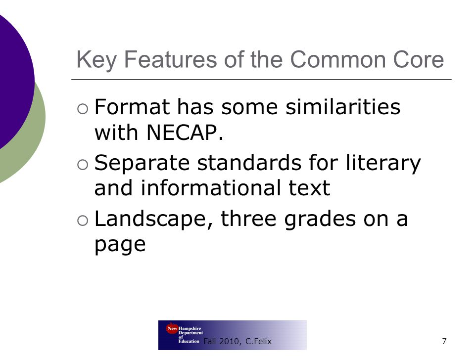 Key Features of the Common Core Uses NAEP framework for percentage of focus, e.g., literary versus informational texts.