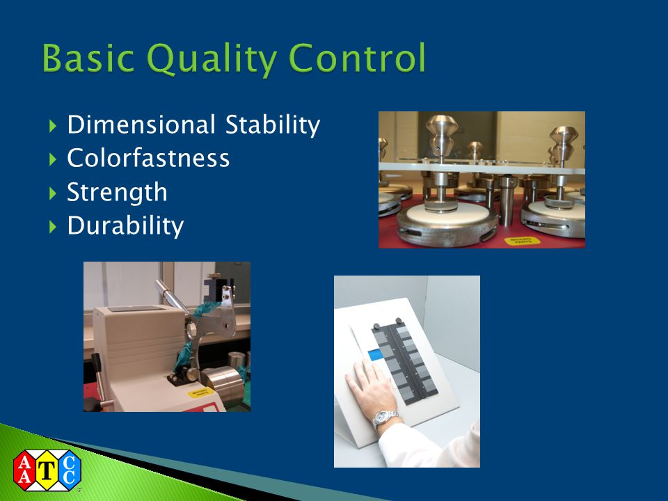  Dimensional Stability  Colorfastness  Strength  Durability