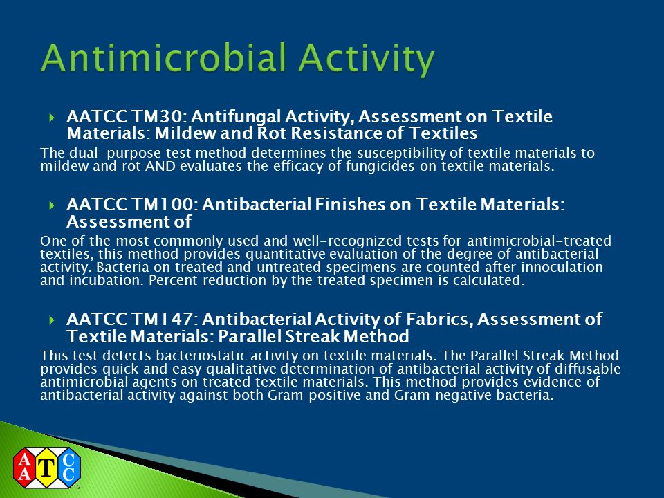  AATCC TM30: Antifungal Activity, Assessment on Textile Materials: Mildew and Rot Resistance of Textiles The dual-purpose test method determines the