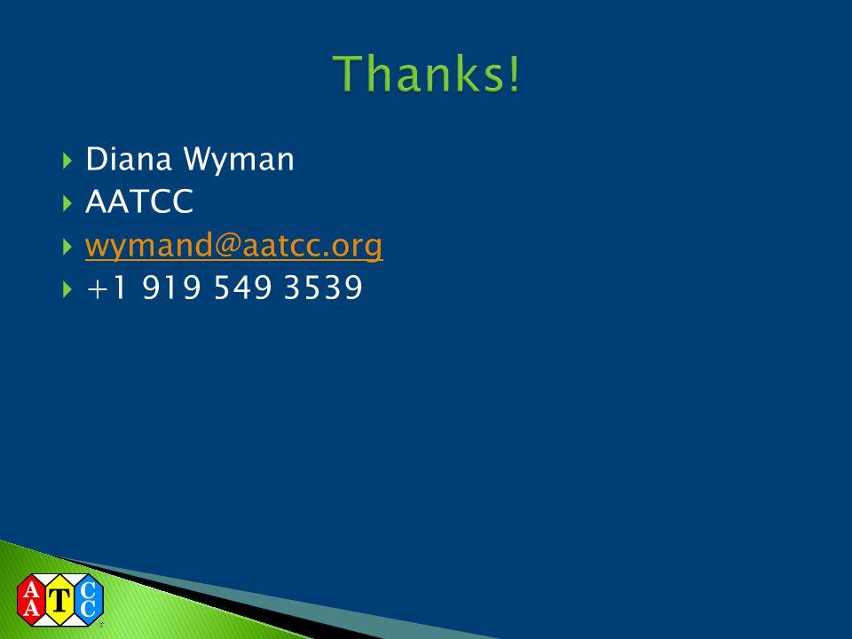  Diana Wyman  AATCC  wymand@aatcc.org wymand@aatcc.org  +1 919 549 3539